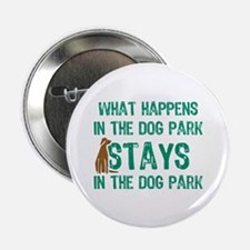 Stays In The Dog Park Button