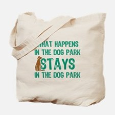 Stays In The Dog Park Tote Bag