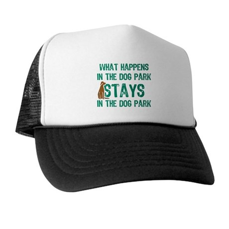 Stays In The Dog Park Trucker Hat