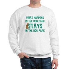 Stays In The Dog Park Sweatshirt