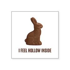 I Feel Hollow Inside Chocolate Easter Bunny Sticke
