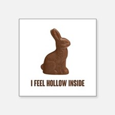 I Feel Hollow Inside Chocolate Easter Bunny Sticke