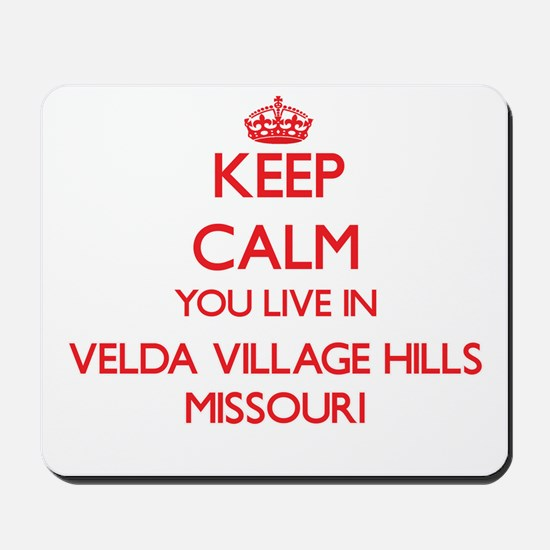 Keep calm you live in Velda Village Hill Mousepad