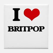 I Love BRITPOP Tile Coaster