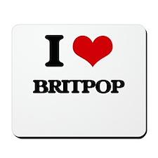 I Love BRITPOP Mousepad