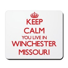 Keep calm you live in Winchester Missour Mousepad