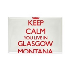 Keep calm you live in Glasgow Montana Magnets