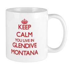 Keep calm you live in Glendive Montana Mugs