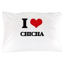 I Love CHICHA Pillow Case