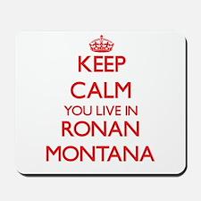 Keep calm you live in Ronan Montana Mousepad