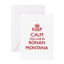 Keep calm you live in Ronan Montana Greeting Cards