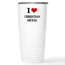 I Love CHRISTIAN METAL Travel Mug