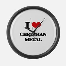 I Love CHRISTIAN METAL Large Wall Clock