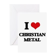 I Love CHRISTIAN METAL Greeting Cards