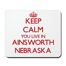 Keep calm you live in Ainsworth Nebraska Mousepad