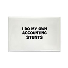 I Do My Own accounting Stunts Rectangle Magnet