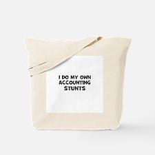 I Do My Own accounting Stunts Tote Bag