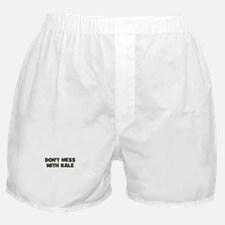 don't mess with kale Boxer Shorts