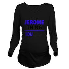 Funny Jerome Long Sleeve Maternity T-Shirt