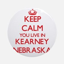 Keep calm you live in Kearney Neb Ornament (Round)