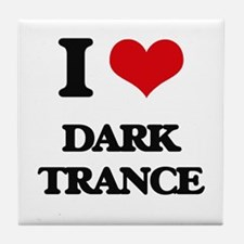 I Love DARK TRANCE Tile Coaster