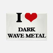 I Love DARK WAVE METAL Magnets