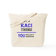 Funny Kaci Tote Bag