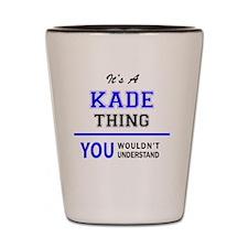 Cute Kade Shot Glass