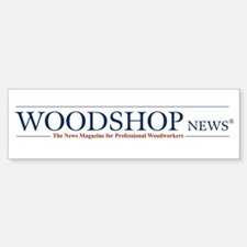 Woodshop News Bumper Bumper Bumper Sticker