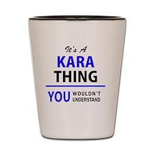 Funny Kara Shot Glass