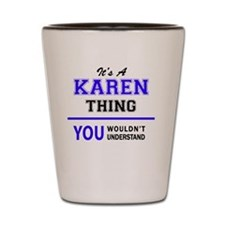 Cute Karen Shot Glass