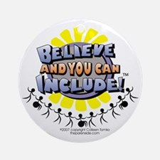 Believe and Include Ornament (Round)