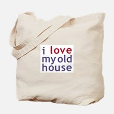 Love My Old House Tote Bag