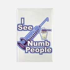 I See NUMB People! Dentist's Rectangle Magnet