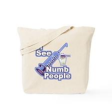 I See NUMB People! Dentist's Tote Bag