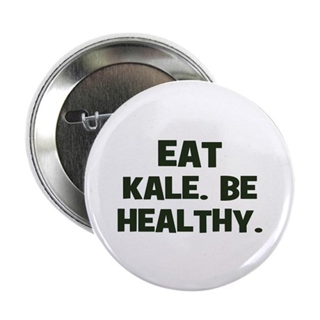 """eat kale. be healthy. 2.25"""" Button (10 pack)"""