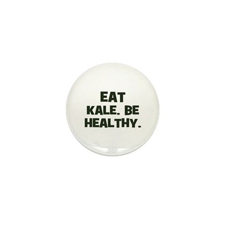 eat kale. be healthy. Mini Button (100 pack)