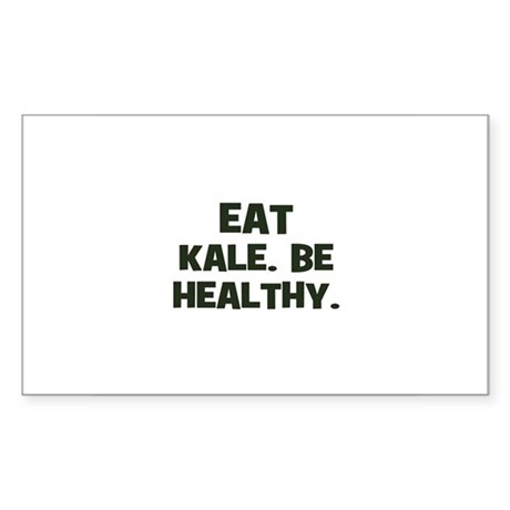 eat kale. be healthy. Rectangle Sticker