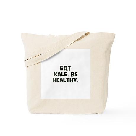 eat kale. be healthy. Tote Bag