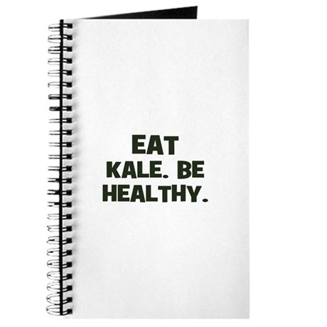 eat kale. be healthy. Journal
