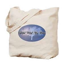 Careful What You Share Tote Bag