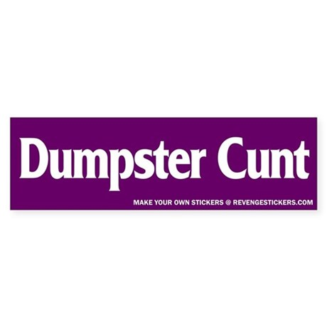 Dumpster Cunt - Revenge Sticker