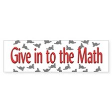 """Give in to the Math"" Bumper Car Sticker"