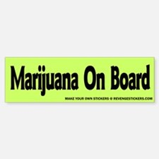 Marijauna On Board - Revenge Bumper Bumper Sticker