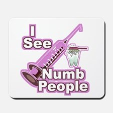 I See NUMB People! Hygienists Mousepad