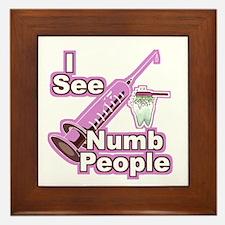 I See NUMB People! Hygienists Framed Tile