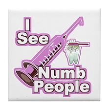 I See NUMB People! Hygienists Tile Coaster