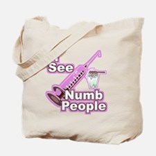 I See NUMB People! Hygienists Tote Bag