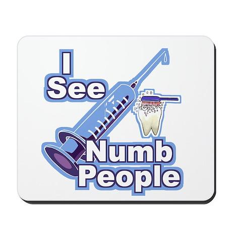 I See NUMB People! Novocaine Mousepad
