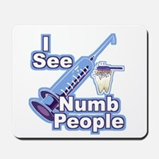 I See NUMB People! Novocaine Mousepad